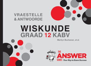 Grade 12 Wiskunde Study Guides - The Answer Series