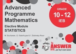 Grade 10 - 12 Advanced Programme Mathematics - Study Guide