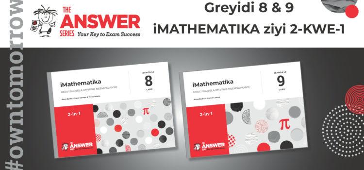 iMATHEMATIKA 2-in-1 kaGREYIDI 8 & 9 (isiXhosa)