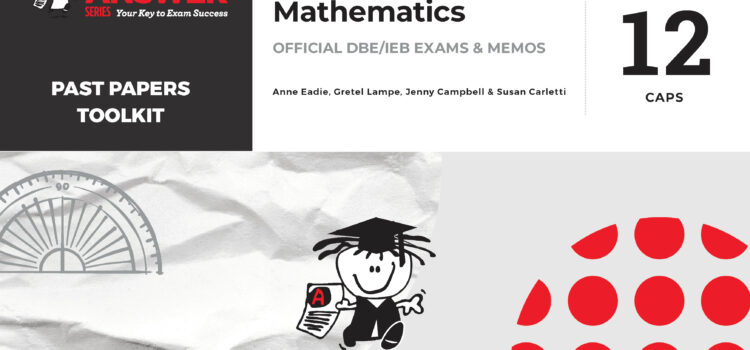 Gr 12 Mathematics Past Papers Toolkit is here!